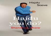 Hajdú Steve Hajdú you do? című stand-up műsora